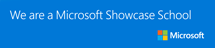 We are a Microsoft Showcase School